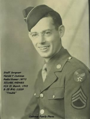 "Walter C ""COOKIE"" Cookman's brother, Harold F Cookman, Radio/Gunner KIA 31 Mar.'43"