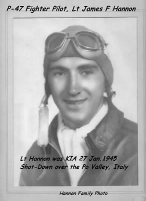 Lt James Hannon, P-47 Pilot, Shot-Down/KIA 27 Jan. 1945 /Italy