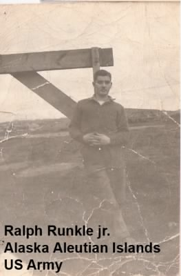 Ralph M Runkle jr Stationed in the Aleutian Islands Alaska