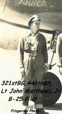 321st BG, 446th BS, Lt John Walker Matthews, Jr. B-25 Pilot in the MTO