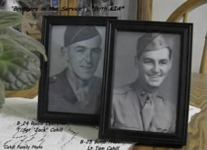 Jack and his brother Tom were both KIA during WWII.  Jack in a B-24 and Tom in a B-25 ETO/MTO