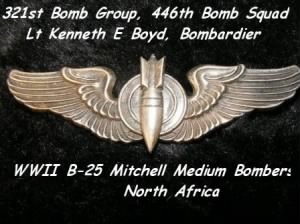 Lt Kenneth E Boyd was a COMMISIONED Bombardier in the 321st Bomb Group /MTO /WWII