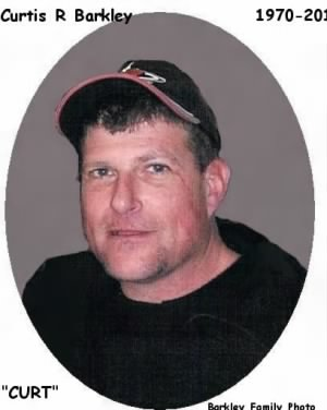 Curt - Curtis Roy Barkley 1970-2012