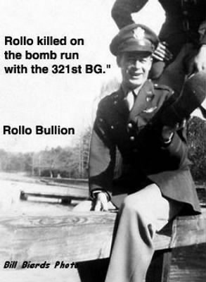 Lt Rollo Bullion, Pilot Grad / Bill Bierds Photo (of the 310th BG)